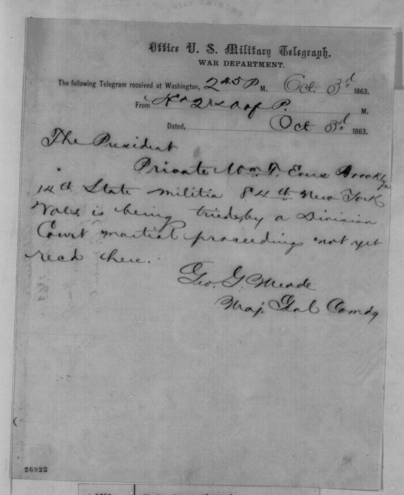 George G. Meade to Abraham Lincoln, Saturday, October 03, 1863  (Telegram concerning case of William T. Evers)