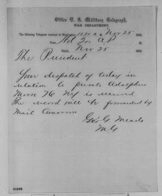 George G. Meade to Abraham Lincoln, Wednesday, November 25, 1863  (Telegram concerning Adolphus Morse)