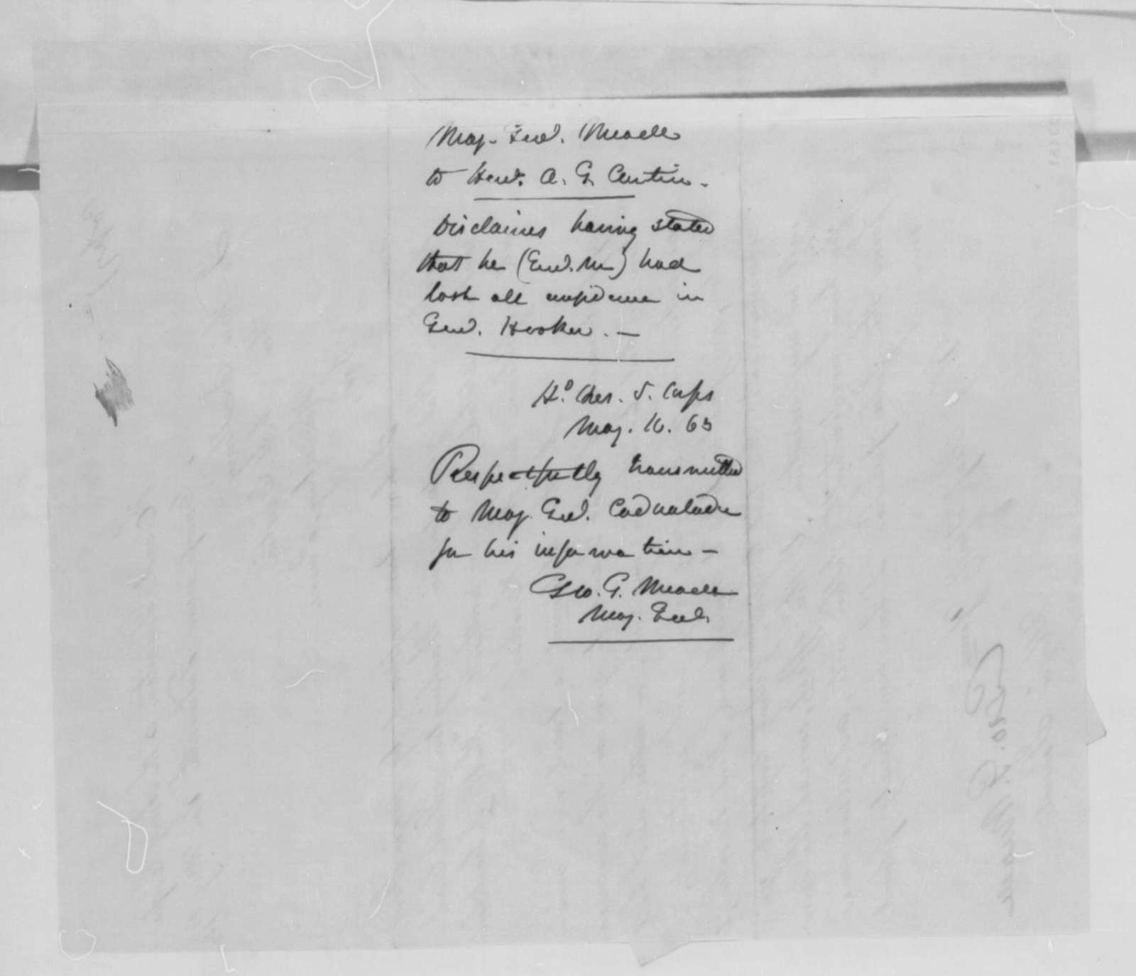 George G. Meade to Andrew G. Curtin, Friday, May 15, 1863  (Meade has confidence in Hooker; endorsed by Meade to Cadwalader)