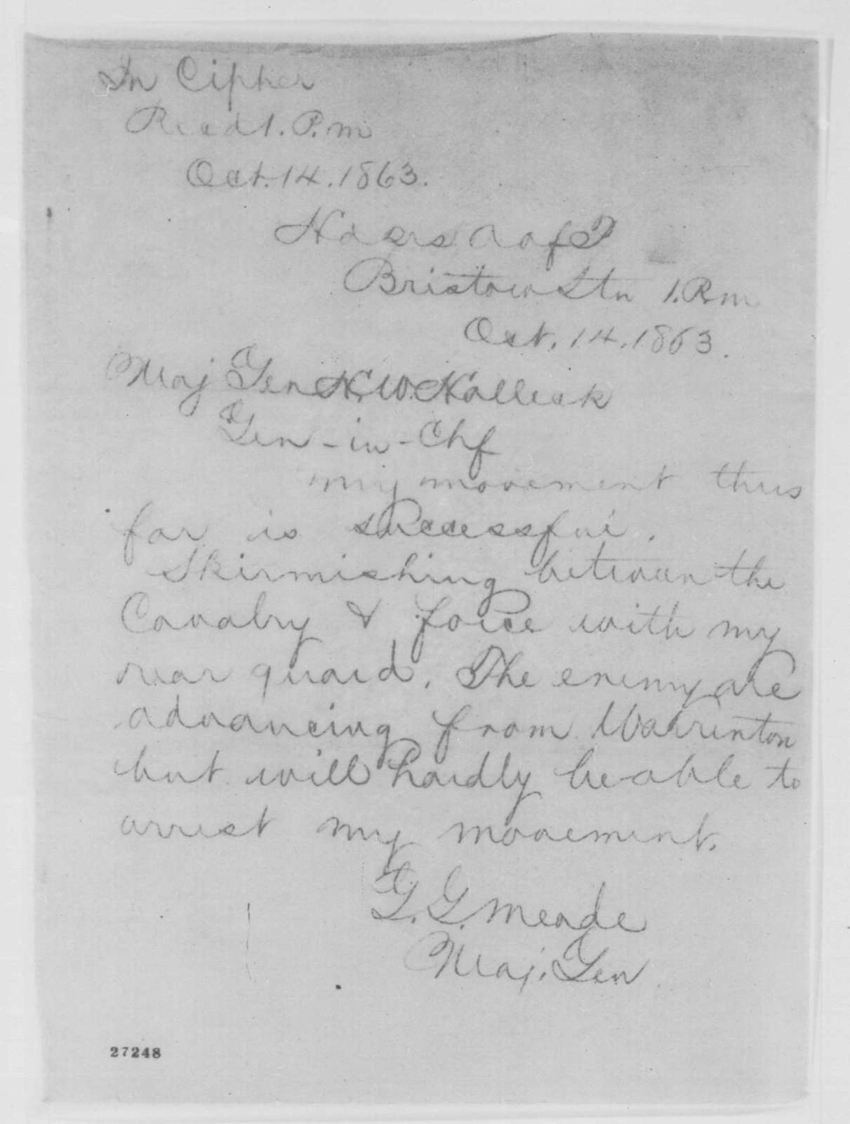 George G. Meade to Henry W. Halleck, Wednesday, October 14, 1863  (Telegram reporting that enemy is advancing)