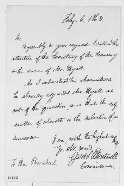 George S. Boutwell to Abraham Lincoln, Friday, February 06, 1863  (Removal of Abram Hyatt)
