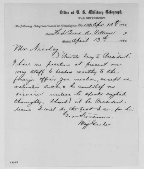 George Stoneman to John G. Nicolay, Monday, April 13, 1863  (Telegram concerning appointment of staff officer)