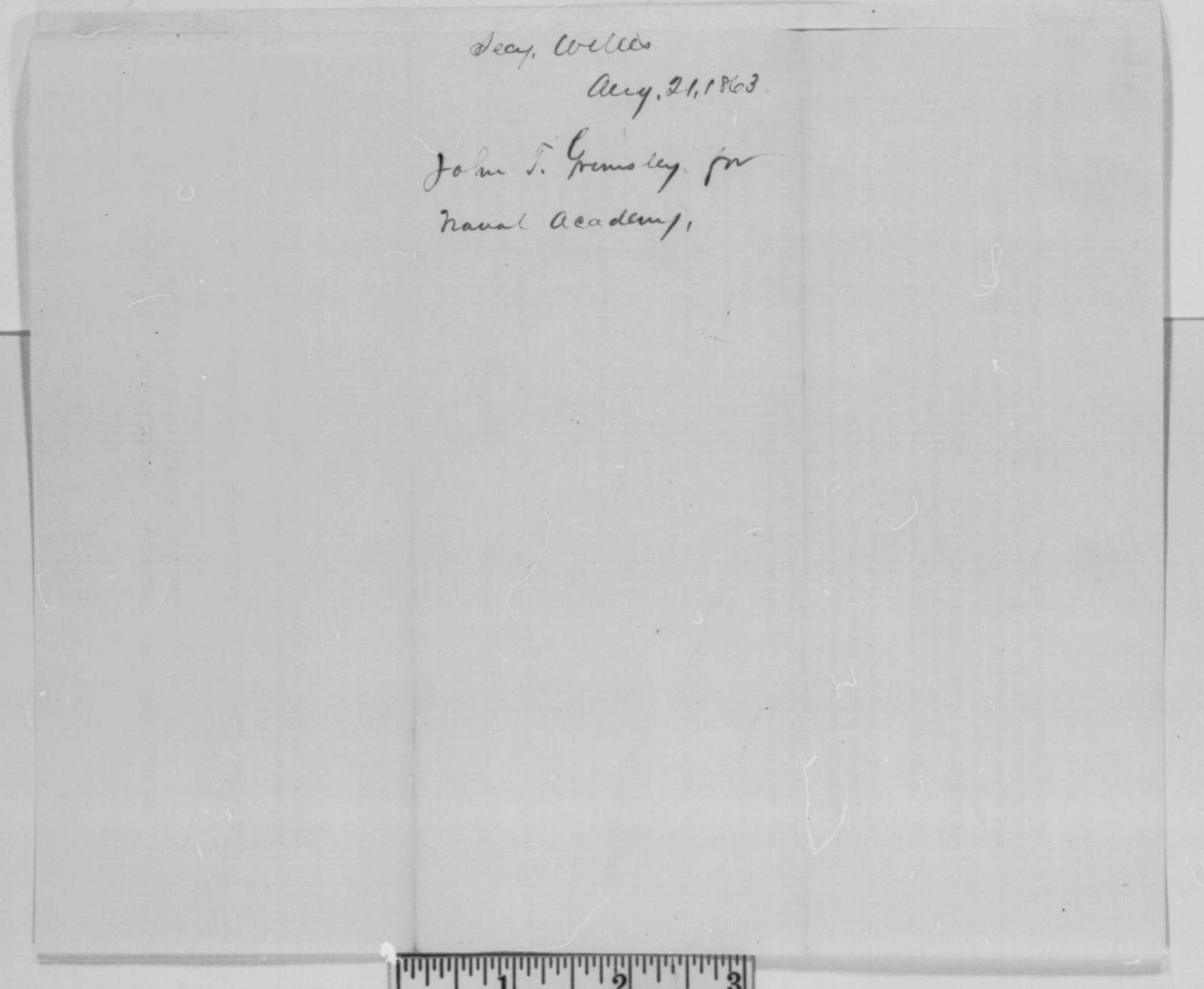 Gideon Welles to John T. Grimsley, Friday, August 21, 1863  (Permission to attend examinations for the Naval Academy)