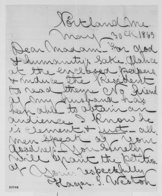 Hagar J. Weston to Mary Todd Lincoln, Saturday, May 30, 1863  (Requests Mrs. Lincoln to show papers to her husband)