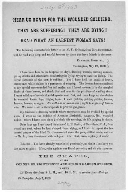 Hear us again for the wounded soldiers. They are suffering! They are dying!! Read what an earnest woman says! ... The chapel at the corner of Eighteenth and Spring Garden Streets is open every day from 8 A. M., until 10 P. M., to receive your of