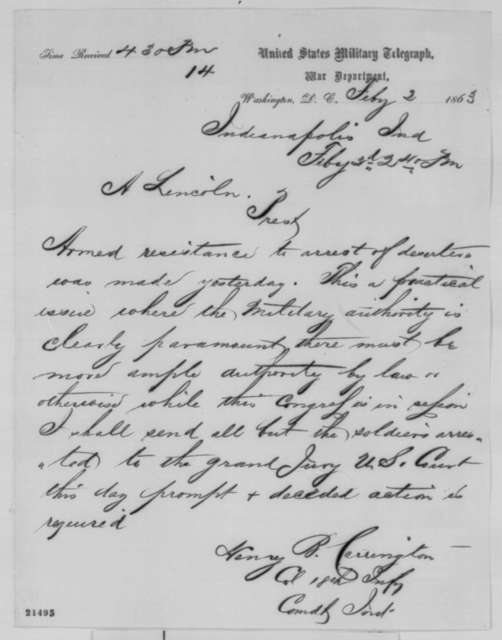 Henry B. Carrington to Abraham Lincoln, Monday, February 02, 1863  (Telegram reporting armed resistance to arrest of deserters)