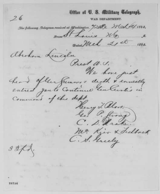 Henry T. Blow, et al. to Abraham Lincoln, Saturday, March 21, 1863  (Telegram recommending General Curtis to replace General Sumner)