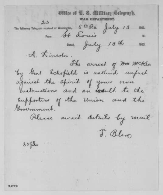 Henry T. Blow to Abraham Lincoln, Monday, July 13, 1863  (Telegram protesting arrest of William McKee)