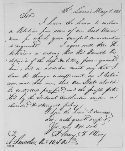 Henry T. Blow to Abraham Lincoln, Tuesday, May 05, 1863  (Sends petition concerning Governor Hamilton Gamble; endorsed by Edwin Stanton)