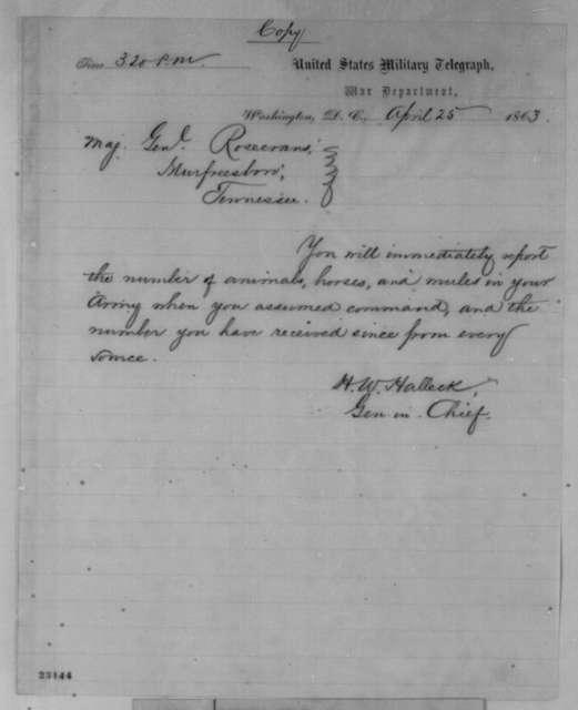 Henry W. Halleck to William Rosecrans, Saturday, April 25, 1863  (Telegram requesting number of animals in Rosecrans' army)
