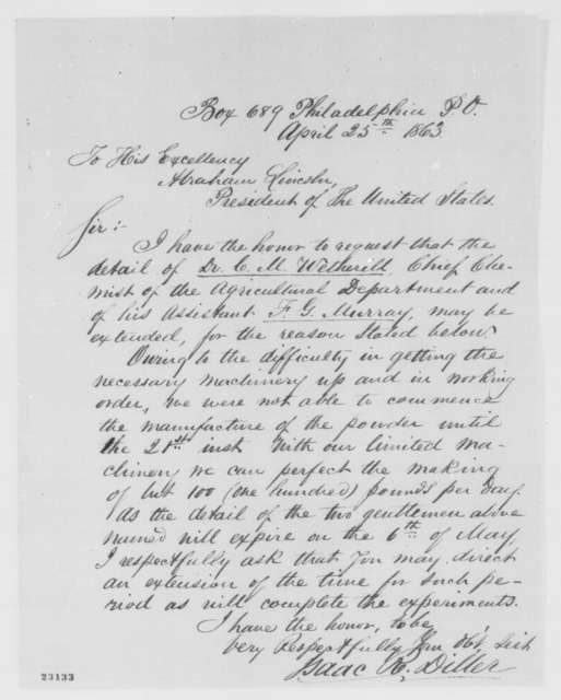 Isaac R. Diller to Abraham Lincoln, Saturday, April 25, 1863  (Requests extension for experiments conducted by Charles M. Wetherill)