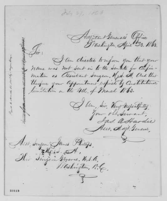 James A. Hardie to James Phillips, Thursday, April 23, 1863  (Appointment as assistant surgeon; endorsed by Abraham Lincoln, July 27, 1863 and Edwin Stanton, July 28, 1863.)