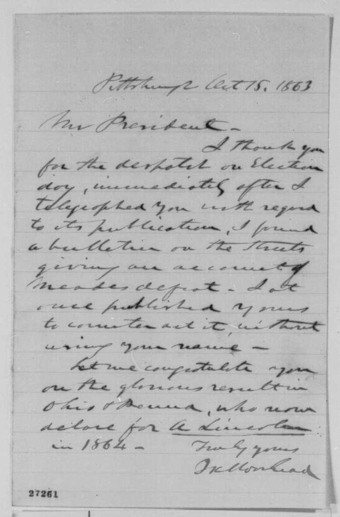 James K. Moorhead to Abraham Lincoln, Thursday, October 15, 1863  (Pennsylvania election)