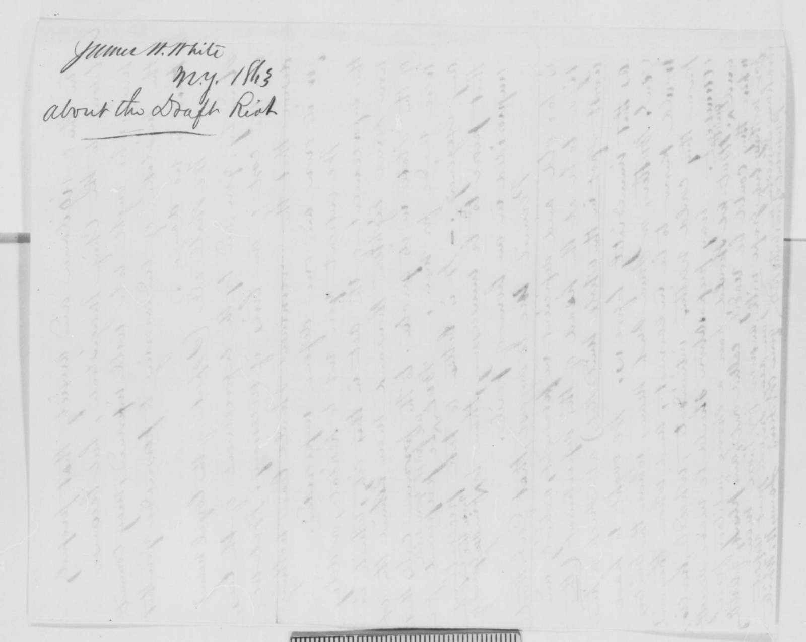 James W. White to Abraham Lincoln, Thursday, April 02, 1863  (Draft resistance in New York)