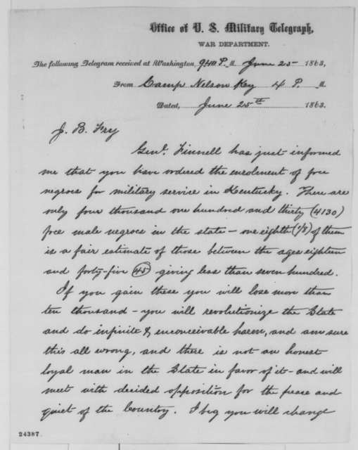 Jeremiah T. Boyle to James B. Fry, Thursday, June 25, 1863  (Telegram concerning the enlistment of black troops in Kentucky)