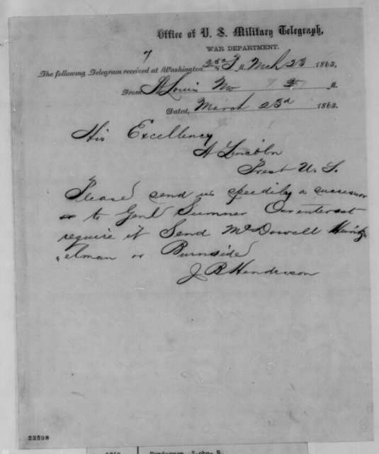 John B. Henderson to Abraham Lincoln, Monday, March 23, 1863  (Telegram requesting replacement for General Sumner)