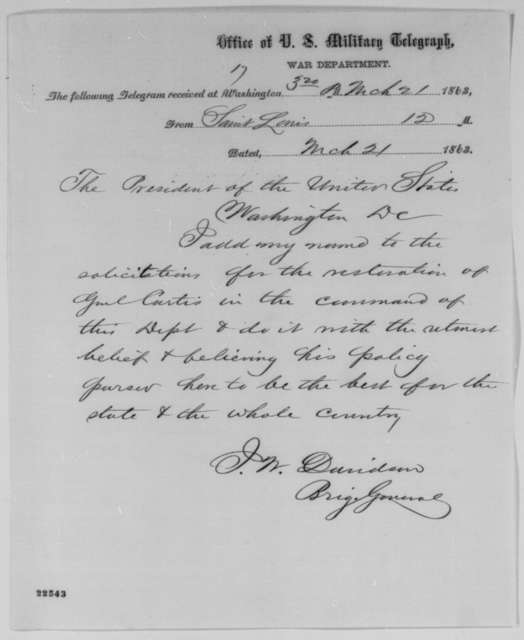 John W. Davidson to Abraham Lincoln, Saturday, March 21, 1863  (Telegram recommending re-instatement of General Curtis)