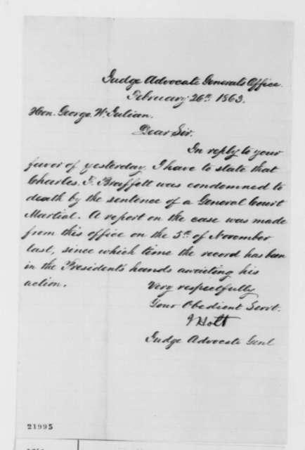 Joseph Holt to George W. Julian, Thursday, February 26, 1863  (Case of Charles F. Braffett)