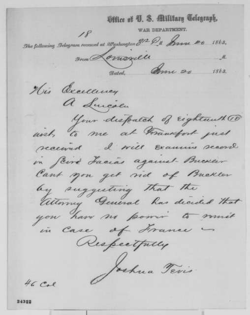 Joshua Tevis to Abraham Lincoln, Saturday, June 20, 1863  (Telegram in response to Lincoln's dispatch of June 18)