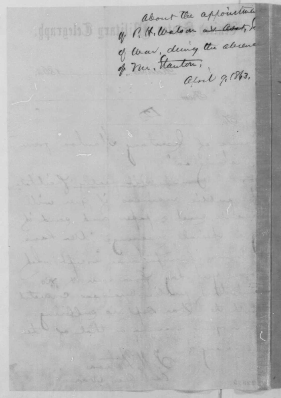 Peter H. Watson to Abraham Lincoln, Thursday, April 09, 1863  (Telegram requesting authorization to act as Secretary of War in Stanton's absence)