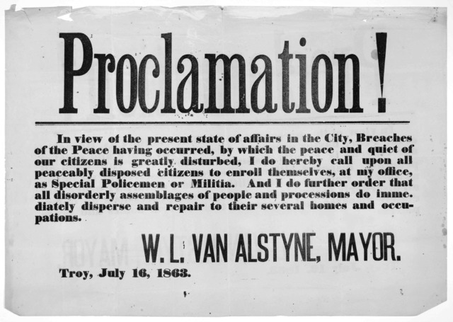 Proclamation! In view of the present state of affairs in the city, breaches of the peace having occurred, by which the peace and quiet of our citizens is greatly disturbed, I do hereby call upon all peaceably disposed citizens to enroll themselv