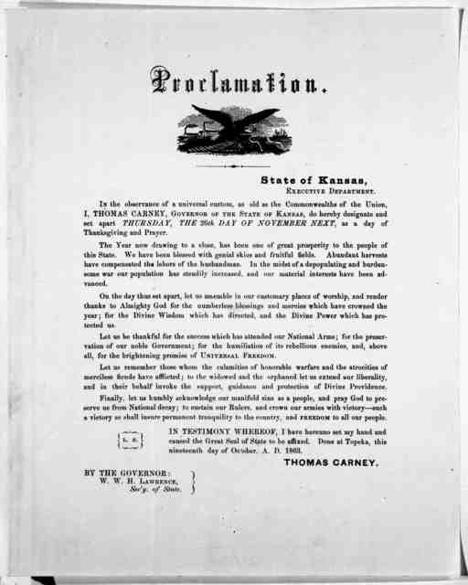 Proclamation. State of Kansas, Executive department. In the observance of a universal custom, as old as the Commonwealths of the Union, I, Thomas Carney, Governor of the State of Kansas, do hereby designate and set apart Thursday, the 26th day o