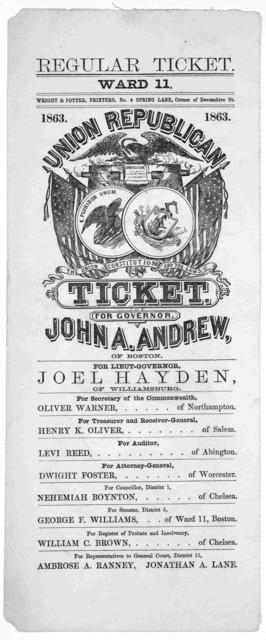 Regular ticket. Ward 11. Union Republican ticket. 1863 ... [Boston] Wright & Potter, printers. 1863.
