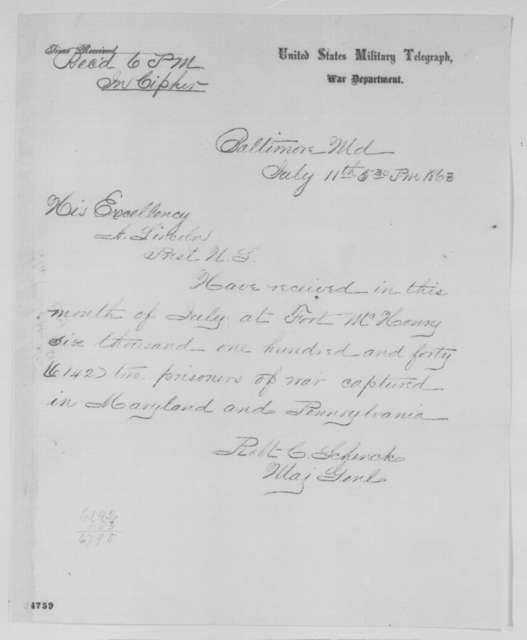 Robert C. Schenck to Abraham Lincoln, Saturday, July 11, 1863  (Telegram reporting number of prisoners received at Fort McHenry)