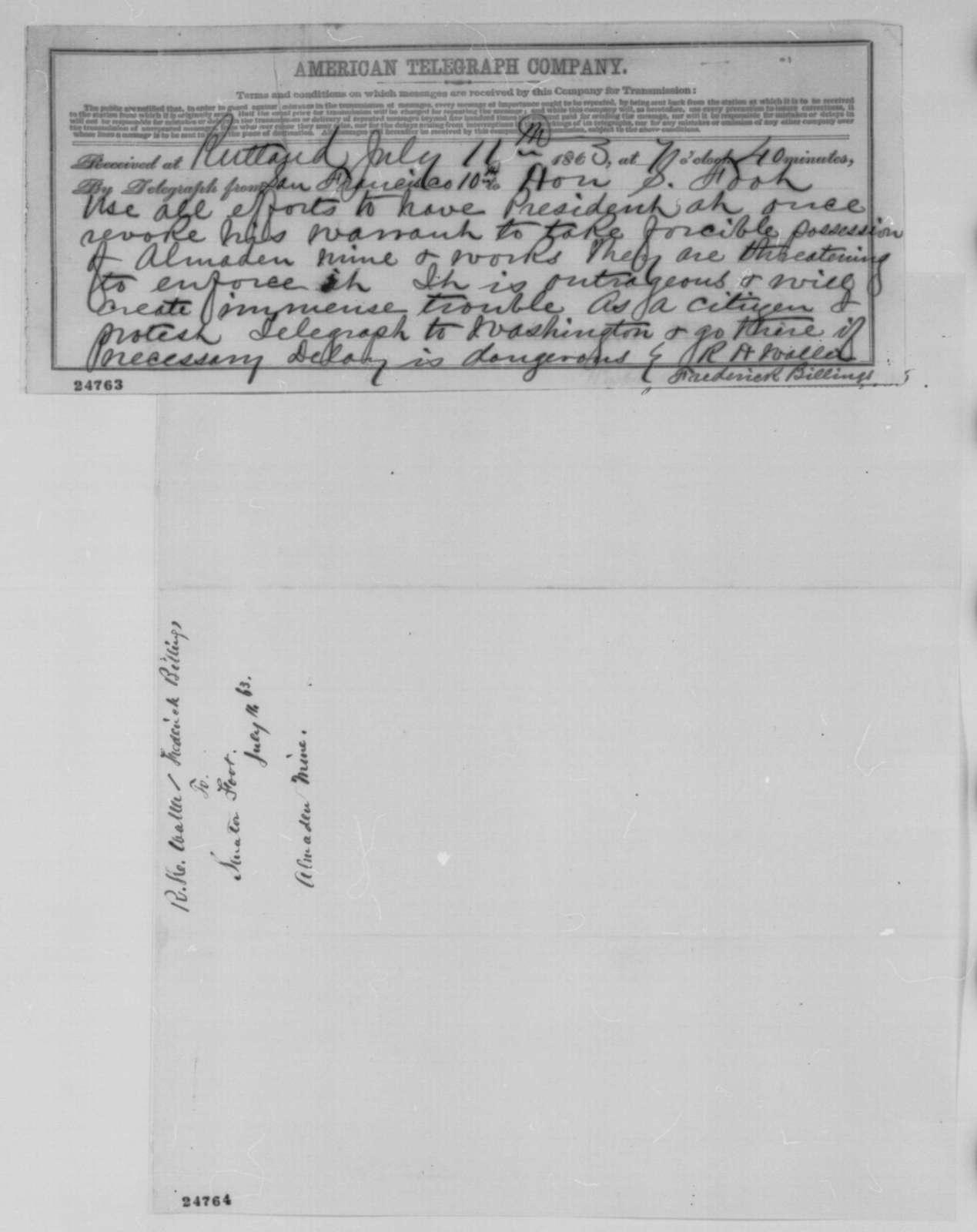 Royal Hiram Waller and Frederick Billings to Solomon Foot, Saturday, July 11, 1863  (Telegram concerning New Almanden mine)