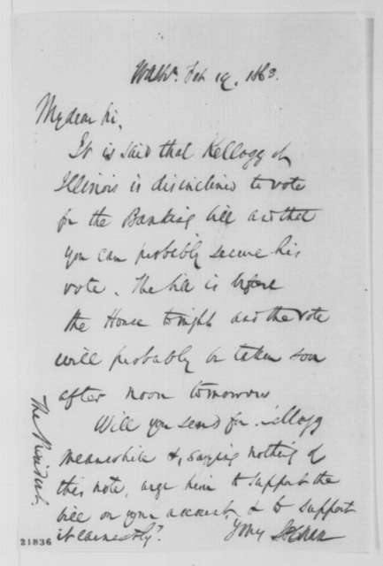 Salmon P. Chase to Abraham Lincoln, Thursday, February 19, 1863  (Congressman Kellogg and the Banking Bill)