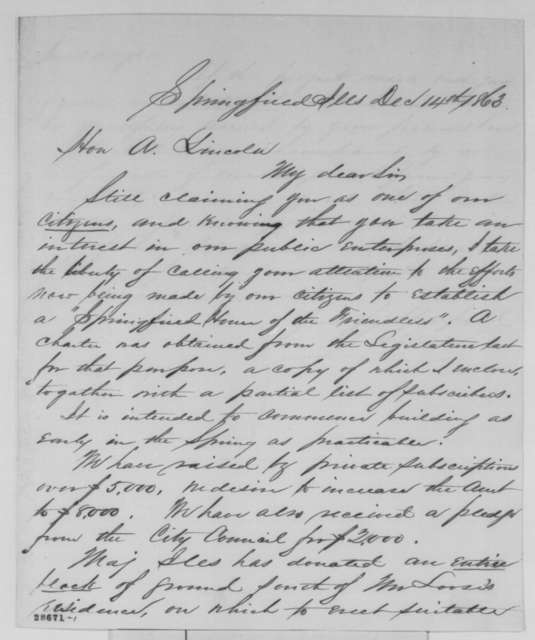 "Samuel H. Melvin to Abraham Lincoln, Monday, December 14, 1863  (Requests Lincoln's endorsement of the Springfield ""Home of the Friendless"")"