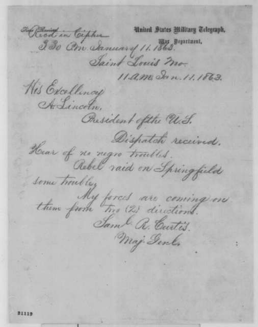 Samuel R. Curtis to Abraham Lincoln, Sunday, January 11, 1863  (Telegram responding to Lincoln's dispatch of Jan. 10)