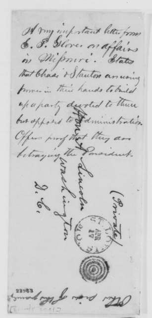 Samuel T. Glover to Abraham Lincoln, Monday, April 13, 1863  (Political opposition to Lincoln in Missouri)
