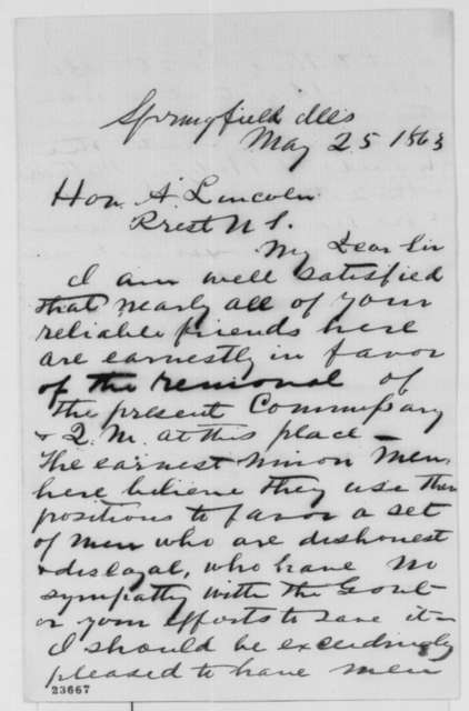 Shelby M. Cullom to Abraham Lincoln, Monday, May 25, 1863  (Recommends removal of Ninian Edwards and William Bailhache)
