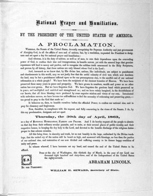 State of Rhode Island and Providence plantations. A proclamation. By the Governor. The President of the United States having issued a proclamation, which is hereto annexed, designating Thursday, April 30th, 1863, as a day of national humiliation