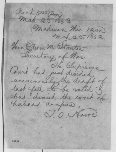Timothy O. Howe to Edwin M. Stanton, Wednesday, March 25, 1863  (Telegram reporting that Wisconsin Supreme Court has upheld conscription)