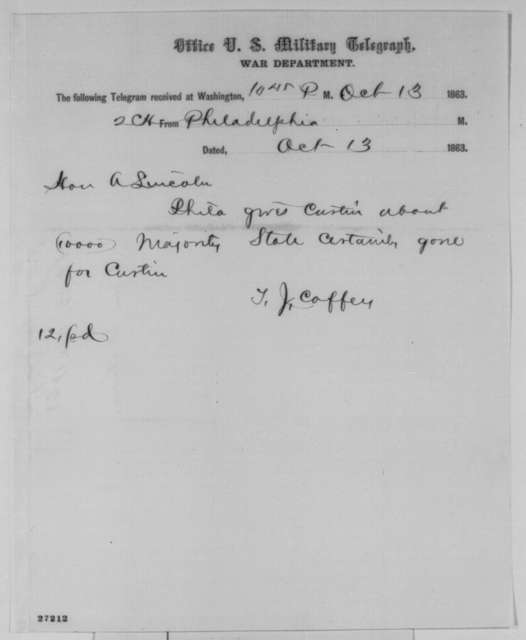 Titian J. Coffey to Abraham Lincoln, Tuesday, October 13, 1863  (Telegram reporting Pennsylvania election results)