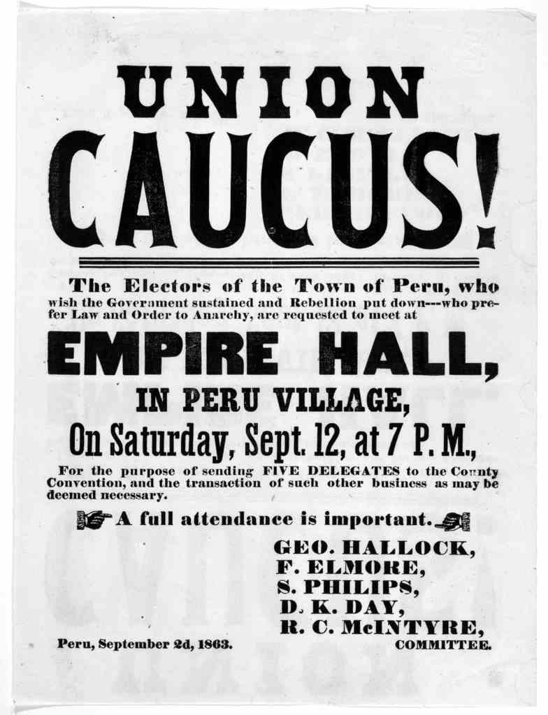 Union caucus! The electors of the Town of Peru, … to meet … in Peru Village, On Saturday, Sept. 12, at 7 p.m. for the purpose of sending five delegates to the county convention …[Peru, IL, s. n.., 1863]
