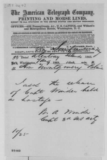 W. A. Winder to Montgomery Blair, Friday, August 07, 1863  (Telegram requesting release on Captain Winder)