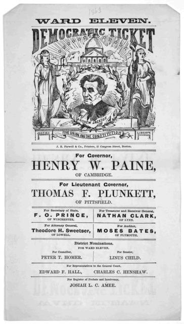 Ward eleven. Democratic ticket ... Boston. J. E. Farqell & Co. printers. [1863].