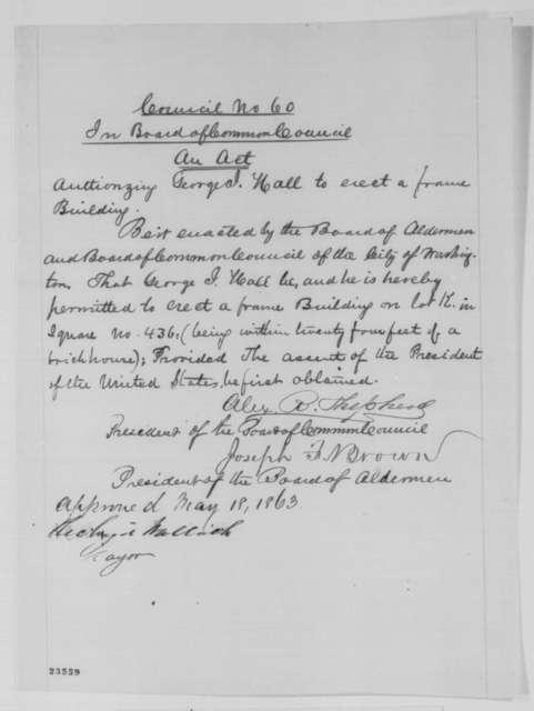 Washington D.C. Aldermen & Council, Monday, May 18, 1863  (Act permitting construction of frame building)