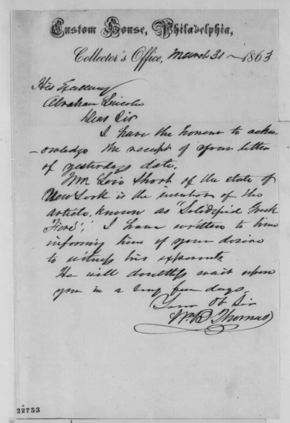 """William B. Thomas to Abraham Lincoln, Tuesday, March 31, 1863  (""""Solidified Greek Fire"""")"""