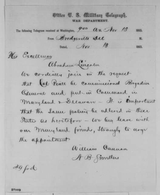 William Cannon and N. B. Smithers to Abraham Lincoln, Friday, November 13, 1863  (Telegram recommending promotion for Colonel Piatt)