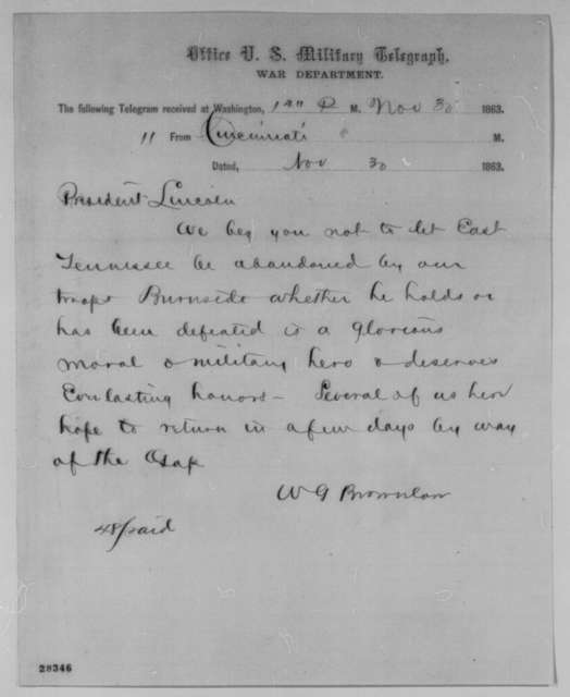 William G. Brownlow to Abraham Lincoln, Monday, November 30, 1863  (Telegram concerning situation in East Tennessee)