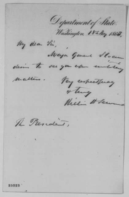 William H. Seward to Abraham Lincoln, Monday, May 18, 1863  (Meeting with General Slocum)