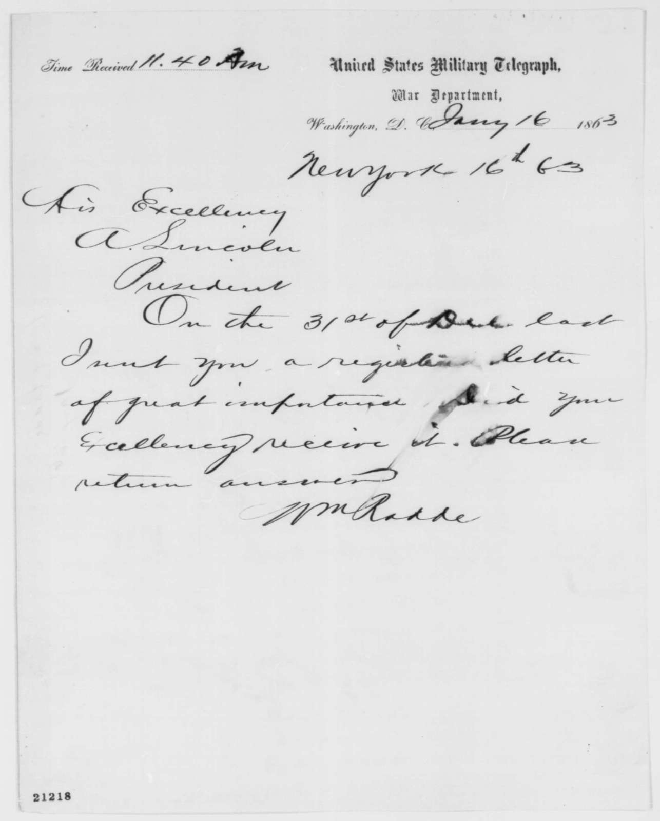 William Radde to Abraham Lincoln, Friday, January 16, 1863  (Telegram seeking acknowledgment of letter)