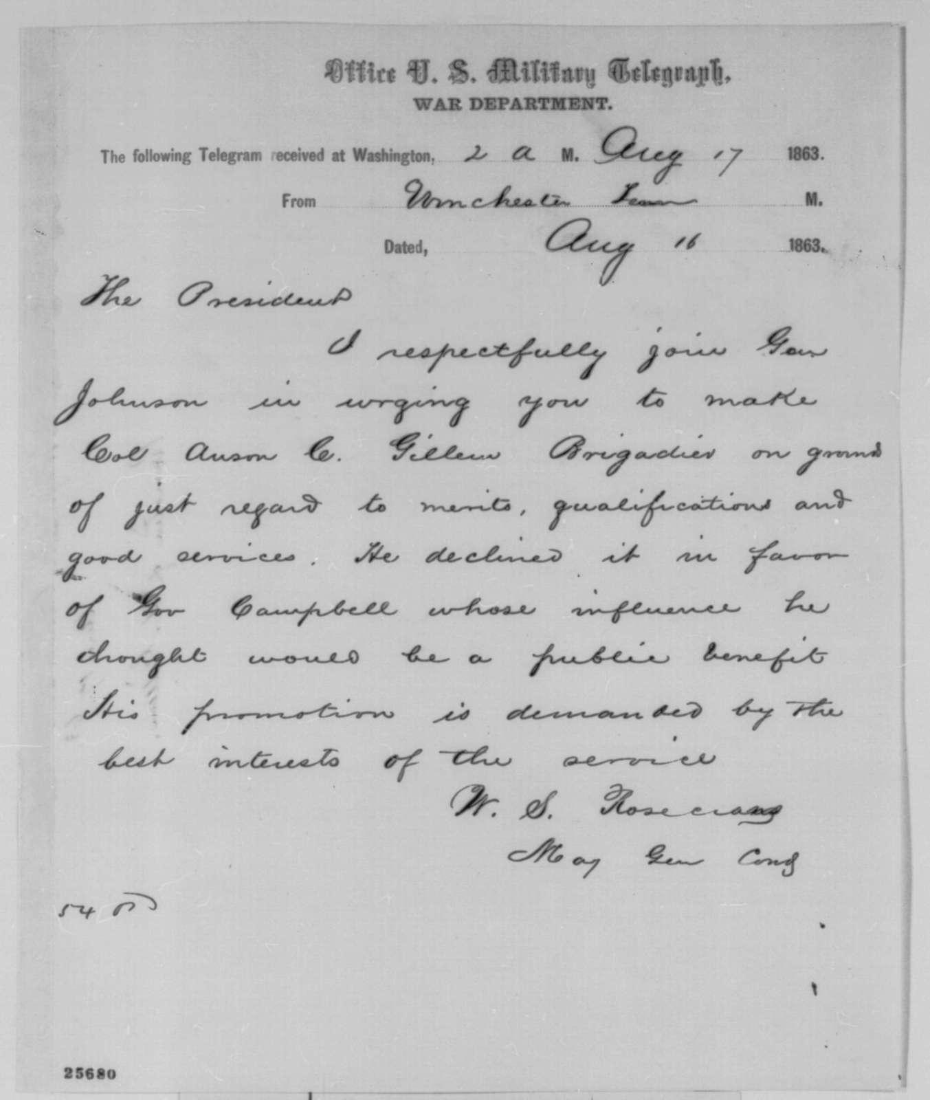 William S. Rosecrans to Abraham Lincoln, Sunday, August 16, 1863  (Telegram recommending Alvan Gillem for brigadier general)