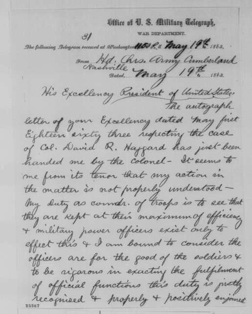 William S. Rosecrans to Abraham Lincoln, Tuesday, May 19, 1863  (Telegram regarding case of Colonel David R. Haggard)