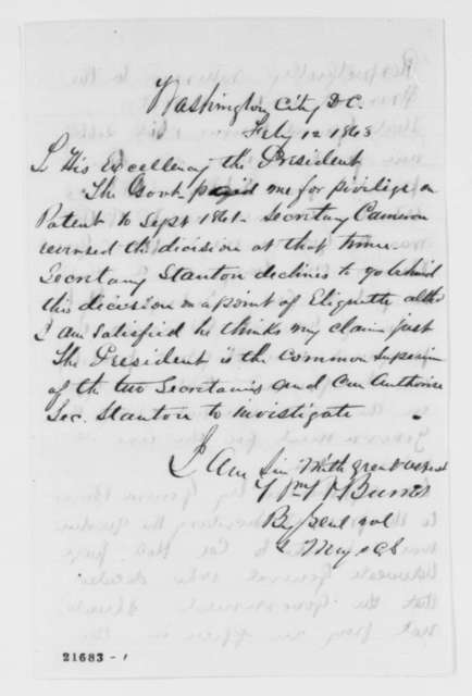 William W. Burns to Abraham Lincoln, Thursday, February 12, 1863  (Seeks payment for patent; endorsed by Lincoln, Feb. 13, 1863 and Edwin Stanton, Feb. 14, 1863)