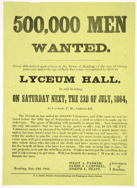 500,000 men wanted. Every able-bodied male citizen of the Town of Reading, of the age of twenty years and under the age of forty-five years, is requested to meet at Lyceum Hall, in said Reading, on Saturday next, the 23d of July, 1864 at 8 o'clo